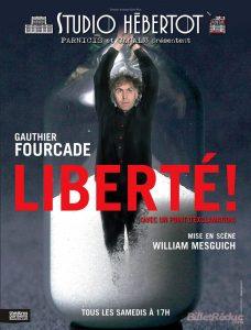 Gauthier Fourcade - Mesguich - Liberté - Studio Hébertot - Rires - Humour - Libre arbitre - fatalisme - Batignolles - Comédien - Théâtre - Paris