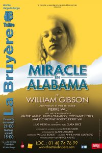 Miracle en Alabama - The Miracle Worker - Handicap - Surdité - Cécité - Sourd - Aveugle - Helen Keller - Théâtre - La Bruyère - Pierre Val - William Gibson - Affiche - Paris