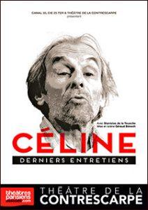 Céline - Louis Ferdinand céline - Stanislas de la Tousche - Theatre - Théâtre de la contrescarpe - Florence Yeremian - Syma News - Syma Mobile - Entretiens - écrivain - Paris