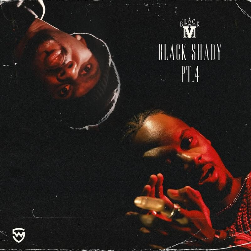 Black M - Black Shady Pt 4 - retour -