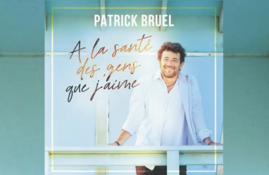 Patrick Bruel - A la santé des gens que j'aime -