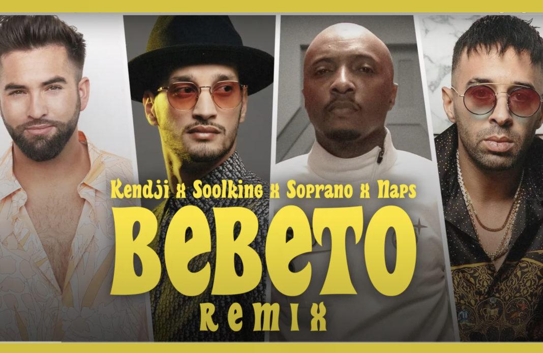 Bebeto - remix - Kendji Girac - Soolking - Soprano - Naps -