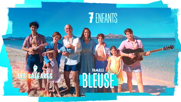 familles nombreuses la vie au soleil - TF1 - familles nombreuses - Famille Bleuse -