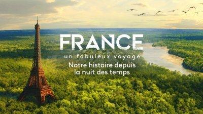 France un fabuleux voyage - France 2 -