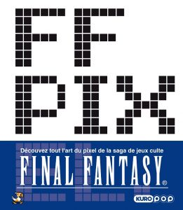 FF pixel final fantasy square enix jeu de roles RPG kazuko shibuya jeu video playstation sony nintendo pixelart retrogaming