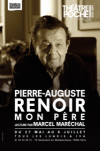 Renoir - pierre auguste Renoir - Jean Renoir - peintre - cinéaste - theatre - lecture - marcel marechal - syma news - poche Montparnasse - sortir - florence yeremian