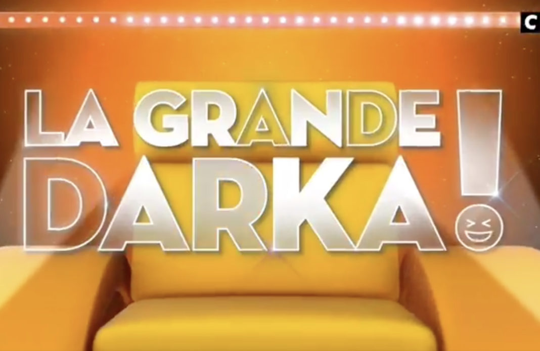 La Grande Darka - C8 - Cyril Hanouna