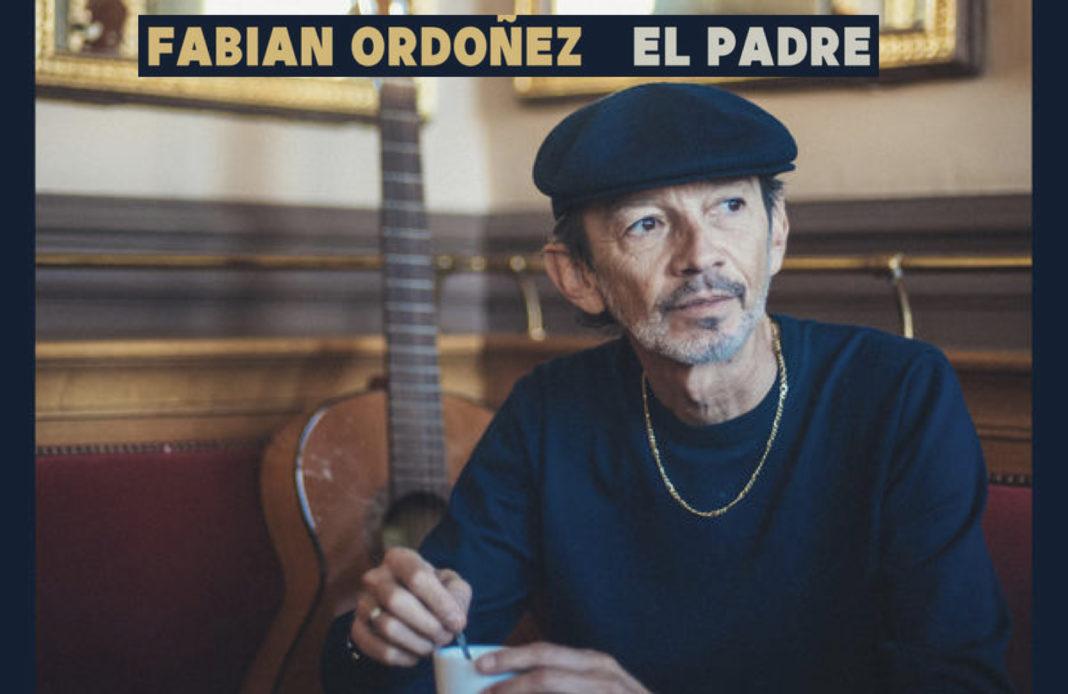 Fabian ordonez - el padre - chronique musicale