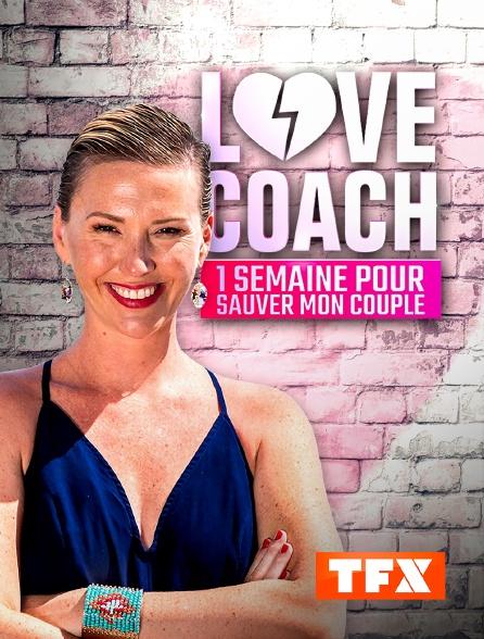Love coach - tfx - Lucie Mariotti - 1 semaine pour sauver mon couple