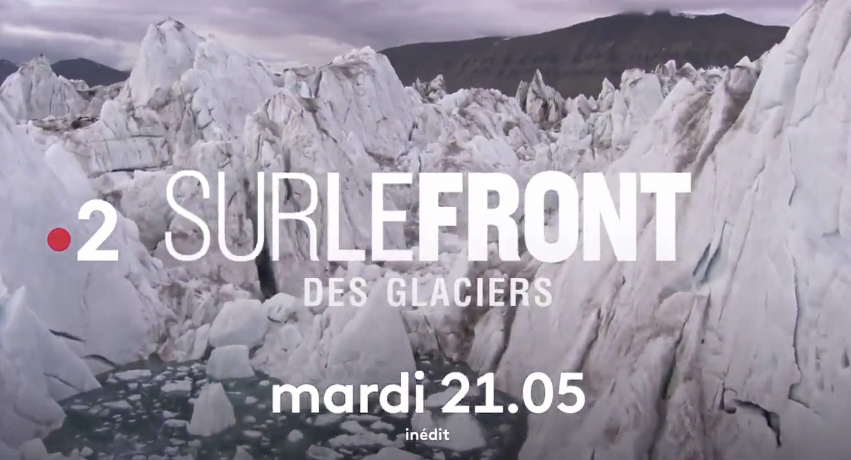 Sur le front des glaciers - sur le front - France 2 - Hugo Clément