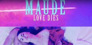 Maude - Love Dies - Retour