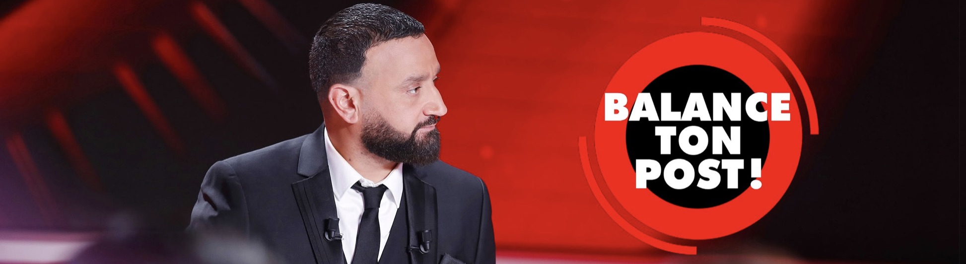 Balance ton post - C8 - Cyril Hanouna -
