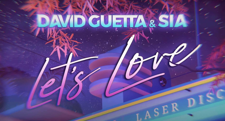 David Guetta - Sia - Let's Love