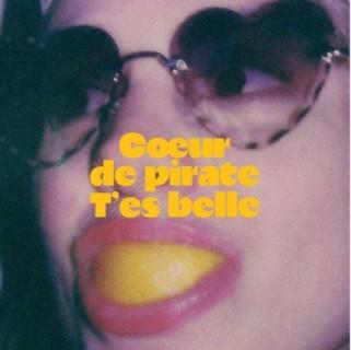 Coeur de pirate - T'es belle