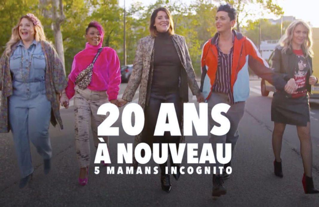 20 ans à nouveau - TFX - 20 ans à nouveau 5 mamans incognito