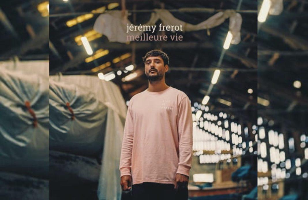 Jérémy Frérot - Meilleure vie -